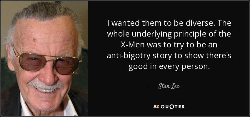 quote-i-wanted-them-to-be-diverse-the-whole-underlying-principle-of-the-x-men-was-to-try-to-stan-lee-71-46-31