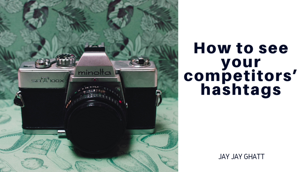 How to see your competitors' hashtags